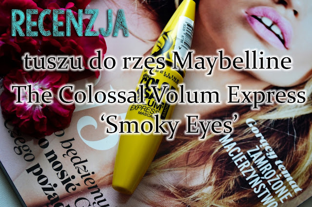 Maybelline | Colossal Volum` Express Smoky Eyes` - recenzja