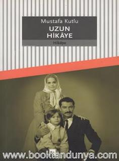 Mustafa Kutlu - Uzun Hikaye