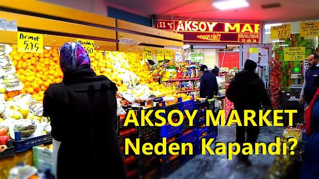 Aksoy Market Neden Kapandı?