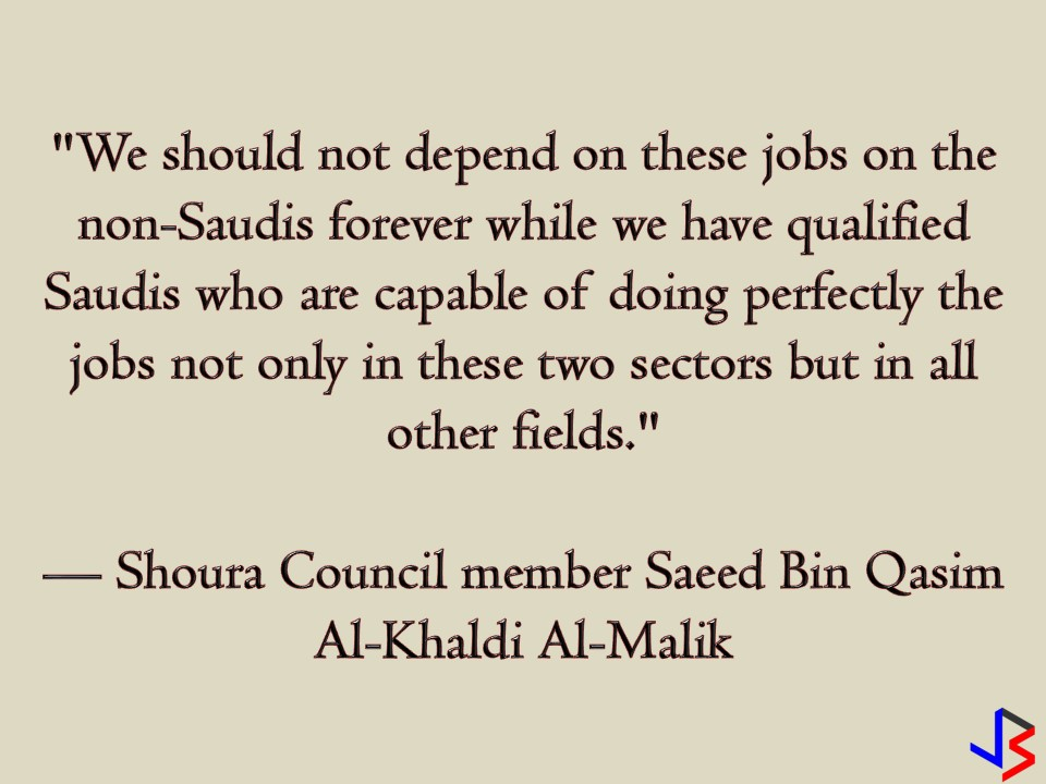 "The Kingdom of Saudi Arabia wants to open more job opportunities for its local citizen with an aim to cut down unemployment and create more jobs for their qualified residents. According to Shoura Council member Saeed Bin Qasim Al-Khaldi Al-Maliki, there is a need to open more job opportunities for their own nationals and lessen the expat-dependency especially in health and education sector where there are 60,000 jobs occupied by expats!  ""We should not depend on these jobs on the non-Saudis forever while we have qualified Saudis who are capable of doing perfectly the jobs not only in these two sectors but in all other fields,"" he said.  With this, he is pushing for nationalization of educational jobs in Saudi Universities. He added, there are many Saudis with Masters and Ph.D. degrees who can take over the jobs of many foreigners.  According to Al-Maliki, there were 60,000 jobs in the sector of education and health currently occupied by foreigners. These jobs he said, is open for nationalization. Aside from this, he said that there are 41,000 non-Saudis being employed by the government and the Kingdom should not depend on expats in terms of its local employment.  Al-Maliki confirms that there are a large number of qualified Saudis who are capable of working in the health sector. This plan is a part of Saudi's Vission 2030 that seeks to reduce the overall unemployment rate from 11.6% to 7%, overhaul the education system and increase the female participation rate from 22% of the workforce to 30%. Part of this is to create 450,000 new jobs for Saudis by 2020."