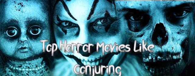Top Horror Movies Like Conjuring