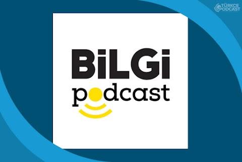 Bilgi Podcast