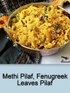 Methi Pilaf,Fenugreek Leaves Pilaf