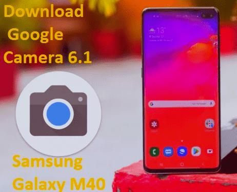 تنزيل، تطبيق ،غوغل ،كاميرا ،Download، Google، Camera، 6.2، for، Samsung، Galaxy، M40.