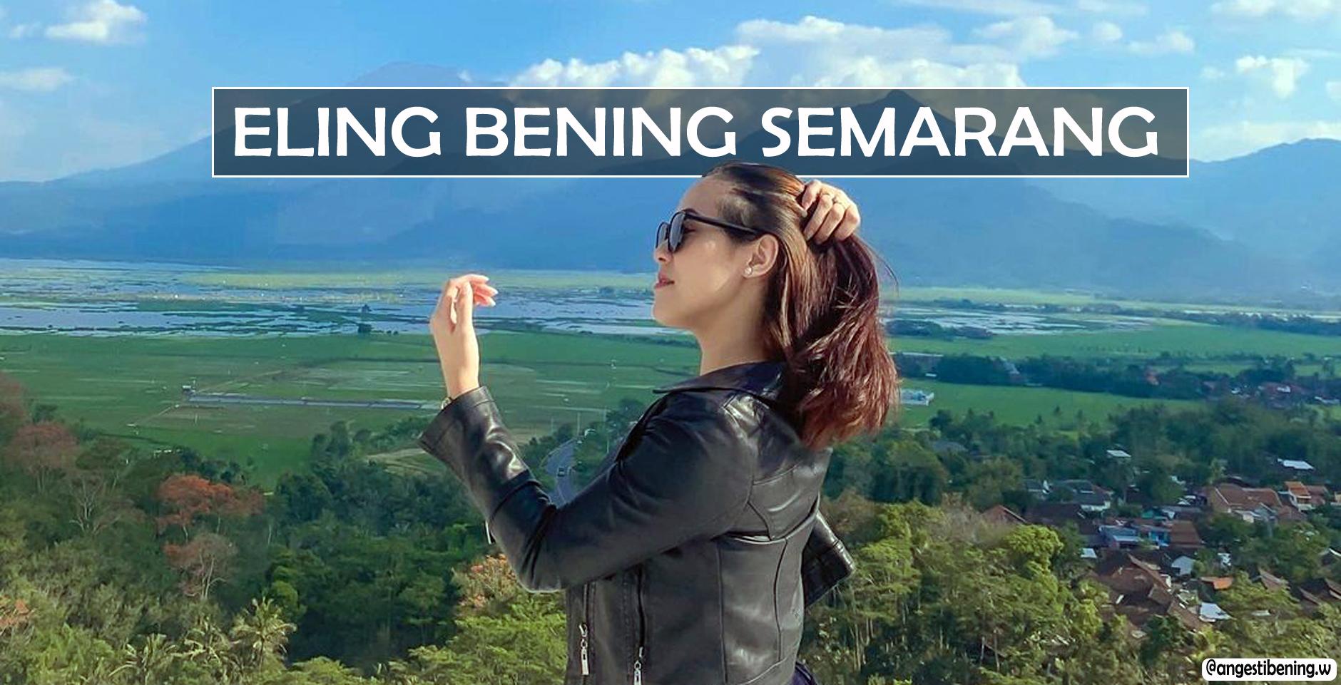 Eling Bening Semarang , Objek Wisata di Atas Awan yang Menawan