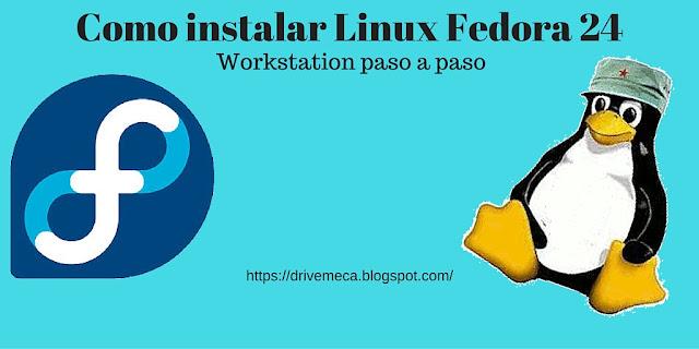 DriveMeca instalando Linux Fedora 24 Workstation paso a paso