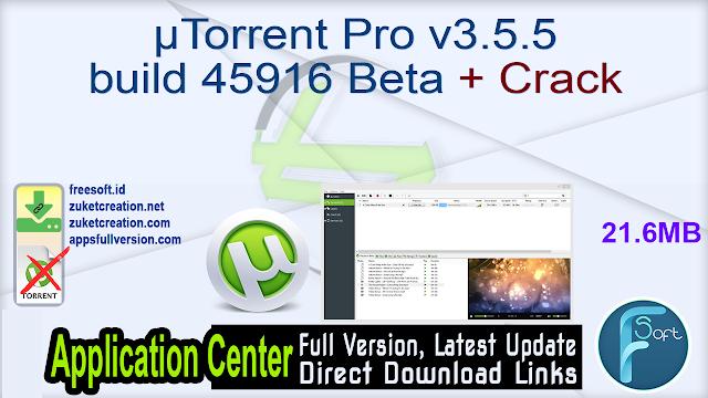 µTorrent Pro v3.5.5 build 45916 Beta + Crack