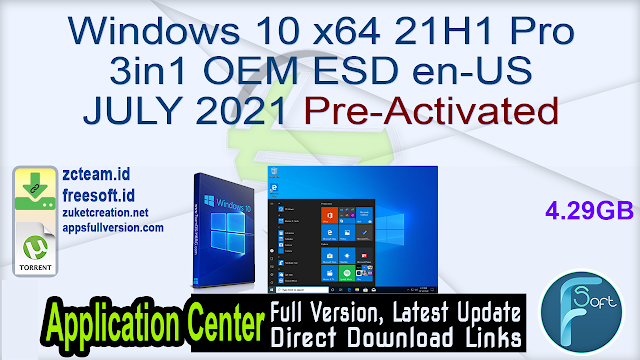 Windows 10 x64 21H1 Pro 3in1 OEM ESD en-US JULY 2021 Pre-Activated_ ZcTeam.id