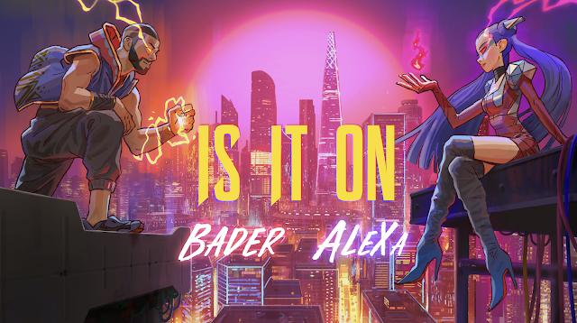 "AleXa y Bader AlShuaibi se unen en ""Is It On"""