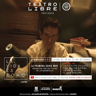 Serie LA VIDA ES COMO Temporadas 1 y 2 por Teatro Libre