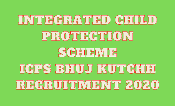 Integrated Child Protection Scheme - ICPS Bhuj Kutchh Jobs