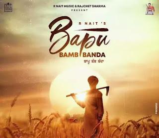 R Nait - Bapu Bamb Banda Lyrics