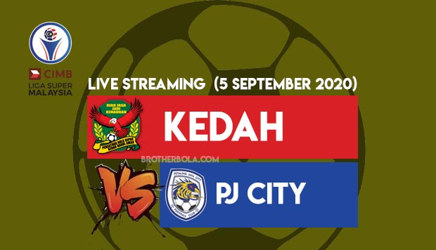 Live Streaming Kedah vs PJ City Liga Super 5.9.2020