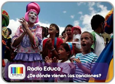 http://www.radioeduca.blogspot.com/2013/02/de-donde-vienen-las-canciones.html
