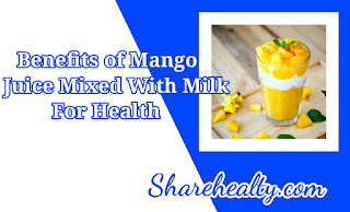 10 Benefits of Mango Juice Mixed With Milk for Health