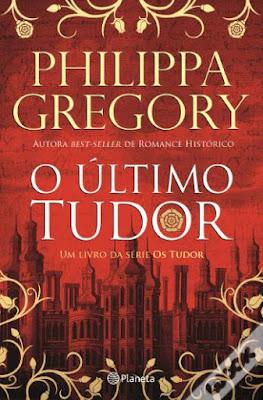 #Livros - O Último Tudor, de Philippa Gregory