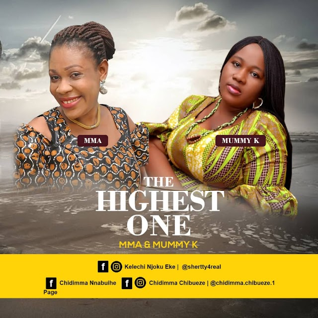 Music: The Highest One by Mma and Mummy K