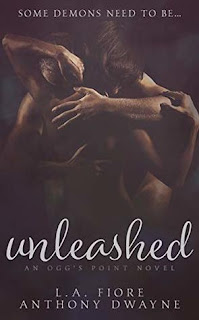 Unleashed by LA Fiore and Anthony Dwayne