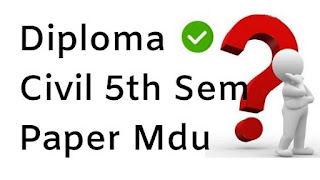 Mdu Diploma Civil  5th Sem Question Papers 2018