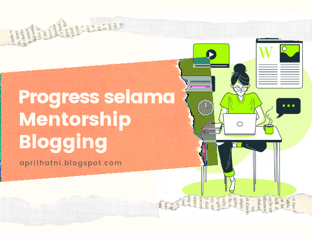 progress selama mentorship blogging