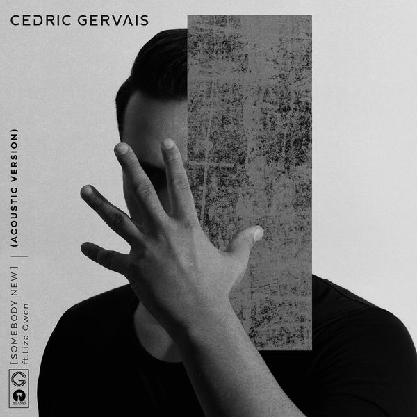 Cedric Gervais - Somebody New (Acoustic Bundle) [feat. Liza Owen] - Single  Cover
