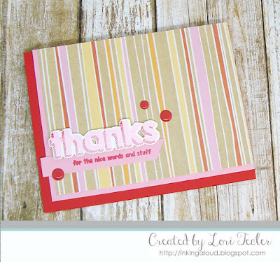 Thanks for the Nice Words and Stuff card-designed by Lori Tecler/Inking Aloud-stamps and dies from Lil' Inker Designs
