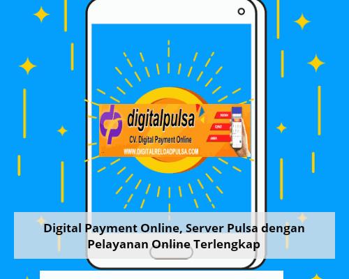 Digital Payment Online, Server Pulsa dengan Pelayanan Online Terlengkap