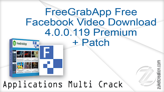 FreeGrabApp Free Facebook Video Download 4.0.0.119 Premium + Patch  |  38.4  MB