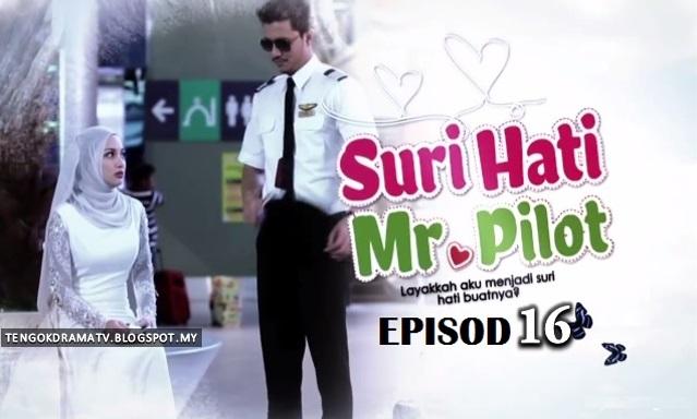 Drama Suri Hati Mr Pilot – Episod 16 (HD)