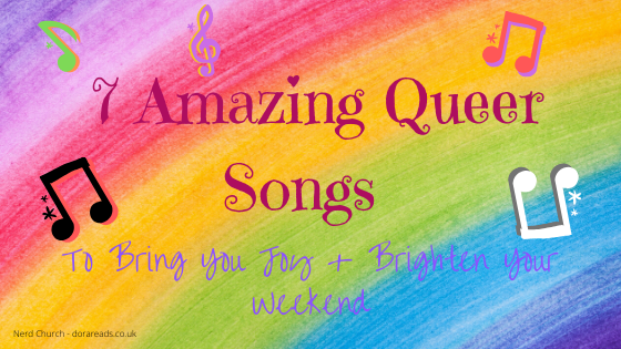 '7 Amazing Queer Songs To Bring You Joy and Brighten Your Weekend' with rainbow background and multi-coloured musical notes dotted around the words