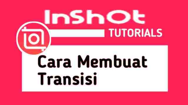 cara membuat transisi di inshot
