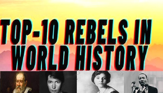 Top 10 Rebels in World History