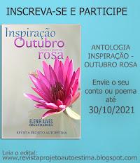 Participe da antologia (ebook) INSPIRAÇÃO - OUTUBRO ROSA : CONTOS E POEMAS. Leia o edital