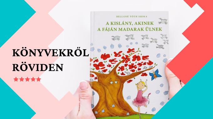 Könyvekről RÖVIDEN: A kislány, akinek a fáján madarak ülnek