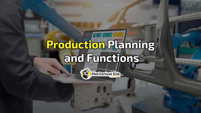 Definition of production planning and their functions. Control, scheduling, manufacturing and process in production planning.