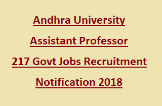 Andhra University Assistant Professor 217 Govt Jobs Recruitment Notification 2018