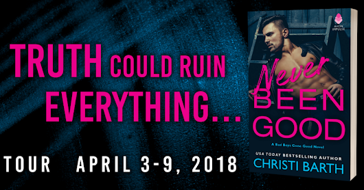 #Spotlight NEVER BEEN GOOD by Christi Barth @christi_barth @avonbooks @puretextuality #Interview #Giveaway #Excerpt