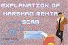 Explanation of Harshad Mehta scam। Big Bull of stock market।
