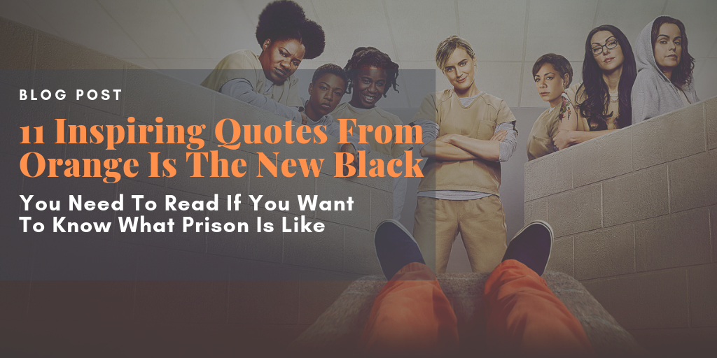 11 Inspiring Quotes From Orange Is The New Black You Need To ...