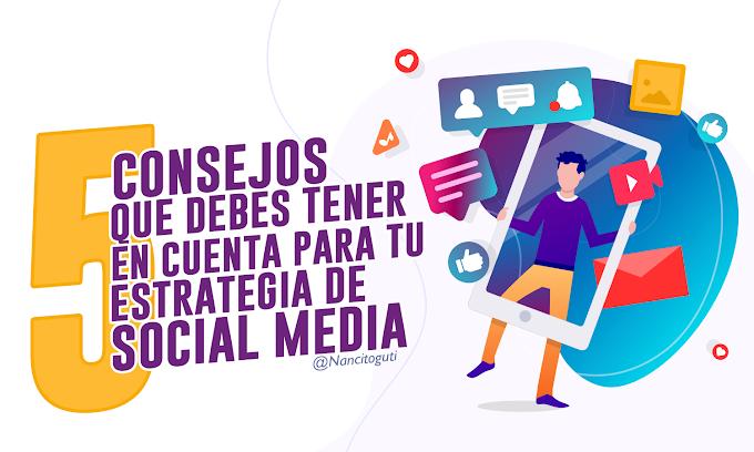 5 Consejos que debes tener en cuenta para tu estrategia de #SocialMedia