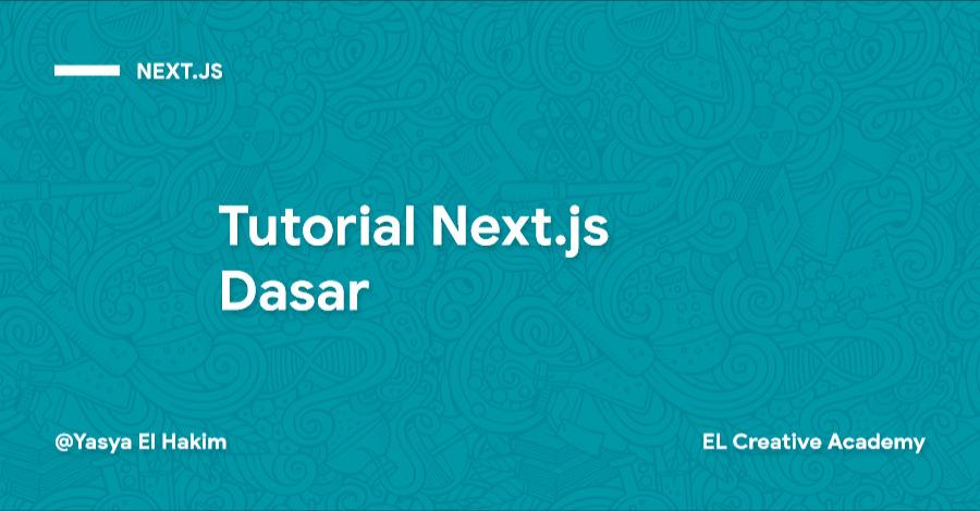 Belajar Next.js Serta Cara Menggunakannya