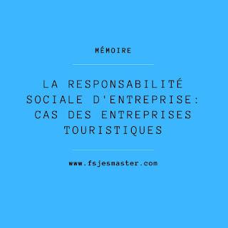 Mémoire: La responsabilité sociale d'entreprise: Cas des entreprises touristiques