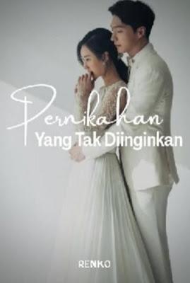 Novel Pernikahan Yang Tak Diinginkan Karya Renko Full Episode