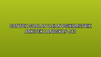 Contoh Soalan Ujian Psikometrik Arkitek Landskap J41 2020