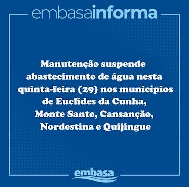 EMBASA: Manutenção suspende abastecimento de água nesta quinta-feira (29) nos municípios de Euclides da Cunha, Monte Santo, Cansanção, Nordestina e Quijingue