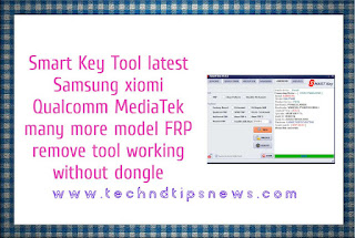 Smart Key Tool latest setup Samsung xiomi Qualcomm MediaTek many more model FRP remove tool working without dongle