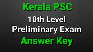 Preliminary Exam Answer Key 2021 | Kerala PSC 10th Level Preliminary Exam Answer Key 20-02-2021, 25-02-2021, 06-03-2021, 13-03-2021