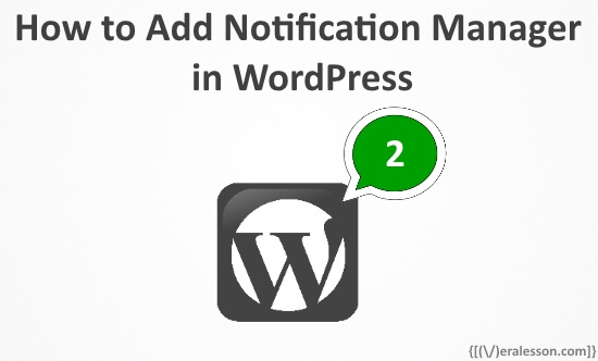 How to Add Notification Manager in WordPress