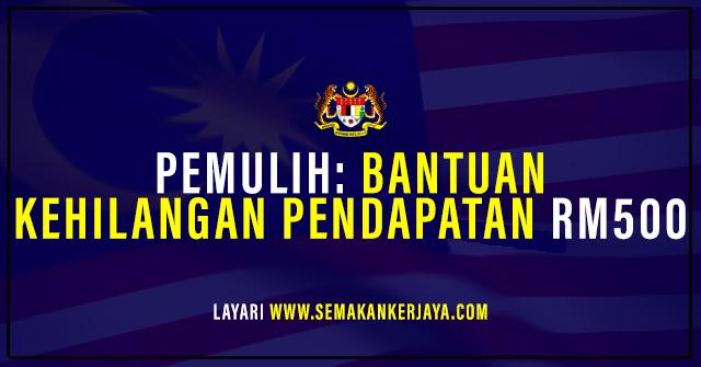 Bantuan Kehilangan Pendapatan RM500
