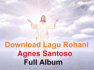 Download Lagu Rohani Agnes Santoso Full Album
